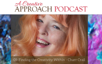 01: Finding The Creativity Within with Charr Crail