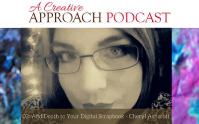 02: Add Depth to Your Digital Scrapbook with Cheryl Ashcroft