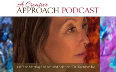 08: The Marriage of Art and Science with Dr. Kathryn Ko