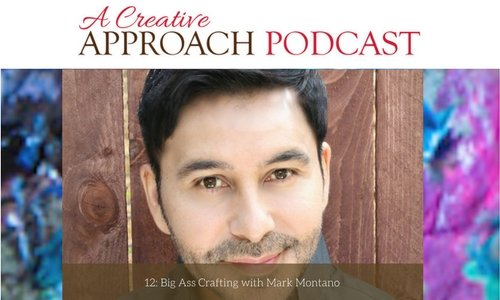 12: Big Ass Crafting with Mark Montano