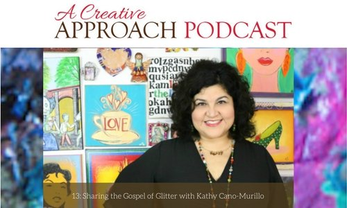 13: Sharing the Gospel of Glitter with Kathy Cano-Murillo