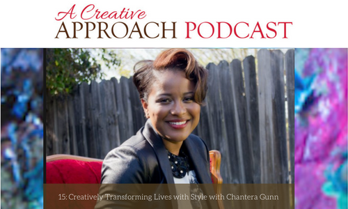 15: Creatively Transforming Lives with Style with Chantera Gunn
