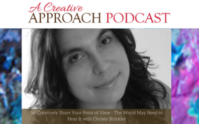 16: Creatively Share Your Point of View – The World May Need to Hear It wtih Christy Strickler