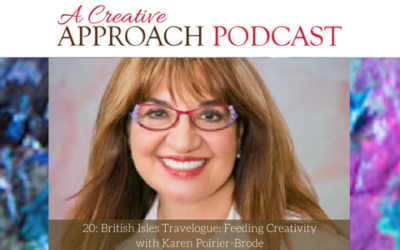 20: British Isles Travelogue: Feeding Creativity with Karen Poirier Brode