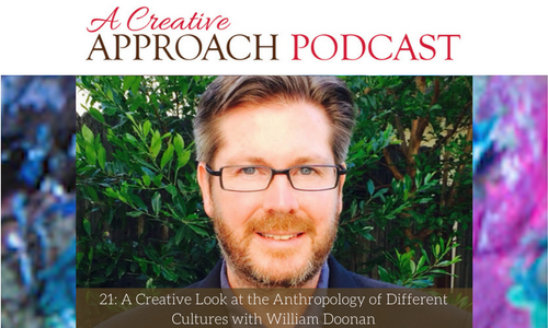 21: A Creative Look at the Anthropology of Different Cultures with William Doonan