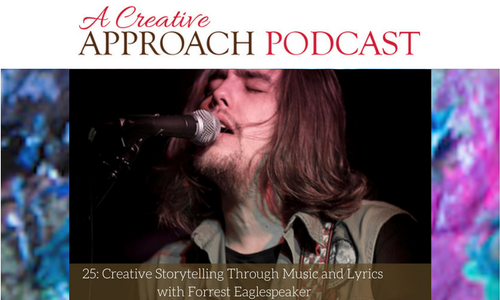 25: Creative Storytelling Through Music and Lyrics with Forrest Eaglespeaker