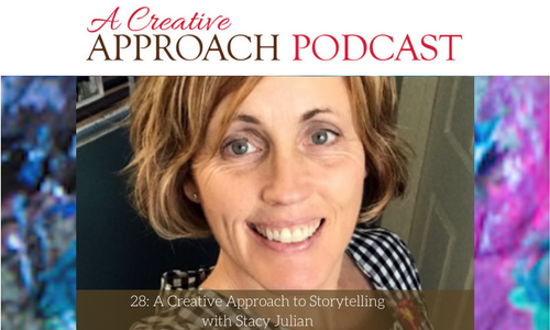 28: A Creative Approach to Storytelling  with Stacy Julian