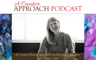 29: Creative Photography with Shutter Sisters Founder with Tracey Clark