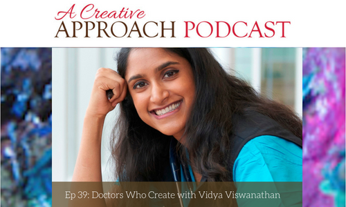 39: Doctors Who Create with Vidya Viswanathan