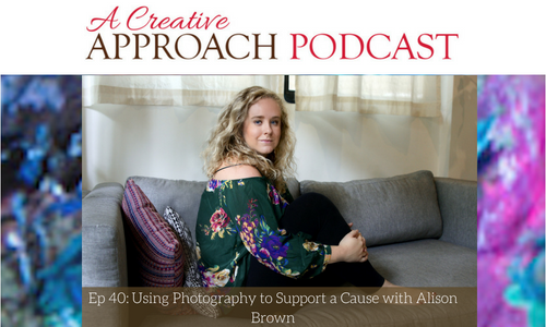 40: Using Photography to Support a Cause with Alison Brown