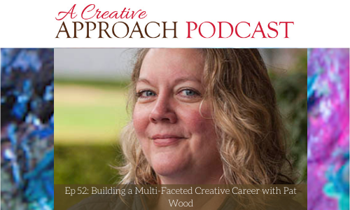 52: Building a Multi-Faceted Creative Career with Pat Wood